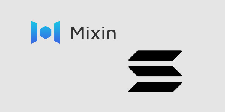 Mixin Network将Solana(SOL)添加到其第2层加密传输平台中